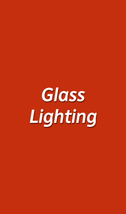 Unique product lines of glass lighting
